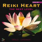Reiki Heart : The Next Level - Grollo & Capitanata